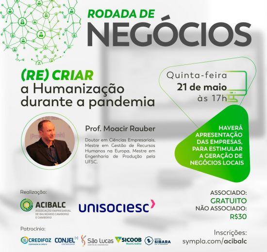 Acibalc promove 1ª Rodada de Negócios online com palestra sobre (re) criar humanização durante a pandemia