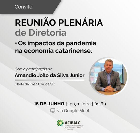 Acibalc promove reunião plenária online com a participação do Chefe da Casa Civil de Santa Catarina