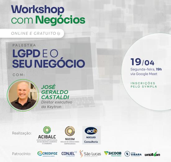 Acibalc promove workshop com negócios e palestra gratuita sobre a Lei Geral de Proteção aos Dados