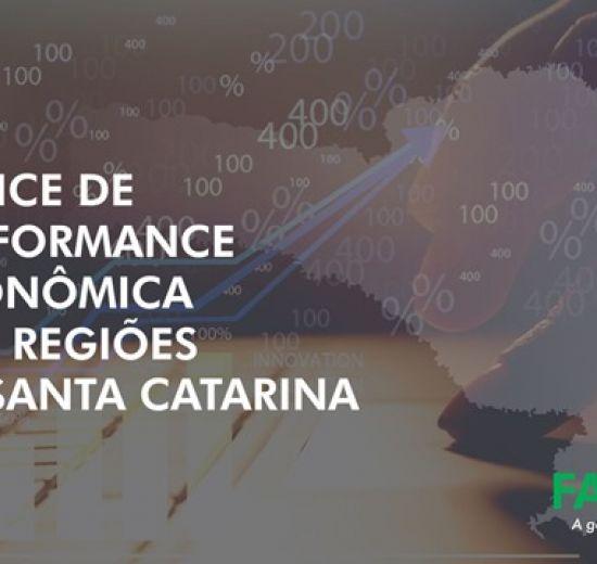 FACISC lança Índice de Performance Econômica das Regiões de SC